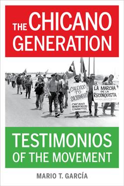 <p><em>The Chicano Generation: Testimonios of a Movement</em></p> <p>With Author and Professor Mario T. García</p>