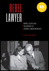 <p>California Historical Society Book Launch:</p> <p><em>Rebel Lawyer: Wayne Collins and the Defense of Japanese American Rights</em></p>