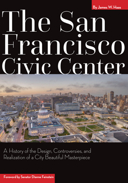 <em>The San Francisco Civic Center: A History of the Design, Controversies, and Realization of a City Beautiful Masterpiece</em>  <p>A Lunchtime Book Talk</p>