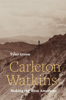<p>An Evening Discussing Carleton Watkins</p> <p><em>Carleton Watkins: Making the West American</em></p>
