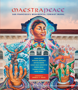 <em>Maestrapeace: San Francisco's Monumental Feminist Mural</em> <p>Book Talk, Signing, and Reception</p>