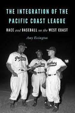 <p><em>The Integration of the Pacific Coast League: Race and Baseball on the West Coast</em></p>