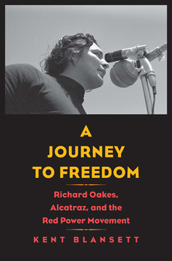 <em>A Journey to Freedom: Richard Oakes, Alcatraz, and the Red Power Movement</em> <small><p>Lunchtime talk with author Kent Blansett</p></small>