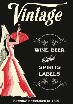 """<p><div class=""""event-title"""">Exhibition Opening</p>  <p><em>Vintage: Wine, Beer, and Spirits Labels from the Kemble Collections on Western Printing and Publishing</em></div></p>"""