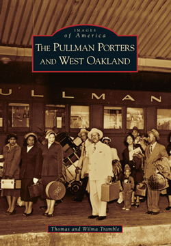The Pullman Porters of West Oakland