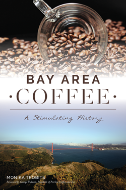 <p>Waves of Beans: Coffee's Journey to the Bay Area</p> <small><p>A lunchtime talk with author Monika Trobits</p></small>