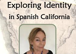 Exploring Identity in Spanish California